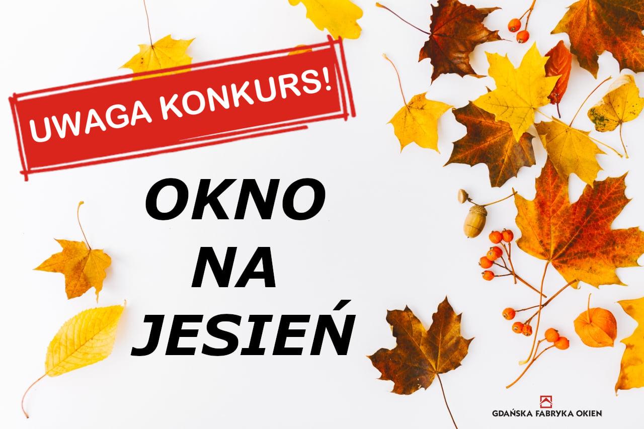 Konkurs na Jesień Gdańska Fabryka Okien
